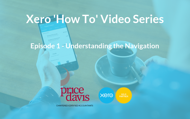 Xero 'How To' Series: Understanding the Navigation